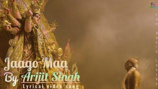 Jaago maa by Arijit Singh   Lyrical video song