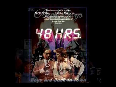48 Hrs. Soundtrack - The Boys Are Back In Town -