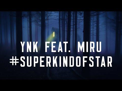 YnK feat. Miru - #SuperKindOfStar (Official Single)