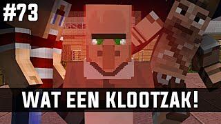 Minecraft survival #73 - WAT EEN KLOOTZAK!!