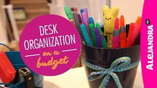 Desk Organization On A Budget (part 2 Of 4 Dollar Store Organizing)