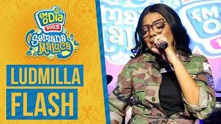 FM O Dia - Ludmilla - Flash