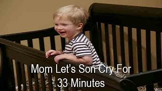 Mom Lets Infant Son Cry For 33 Minutes To Make Him Sleep | Supernanny