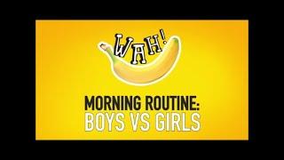 Girls vs Boys  Morning Routine  by Wah!Banana
