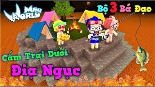 Mini World: 1 Ngày cắm trại dưới địa ngục cùng bộ 3 bá đạo và cái kết bất ngờ | Phong Cận Tv