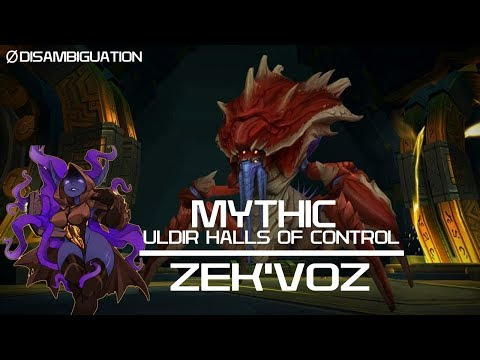 Disambiguation - Mythic Uldir Halls of Controls - Zek'voz