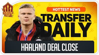 Erling HAALAND TRANSFER ON! Man Utd Transfer News