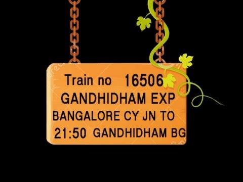 Train No 16506 Train Name GANDHIDHAM EXP BANGALORECY YESVANTPUR TUMKUR  TIPTUR ARSIKERE BIRUR