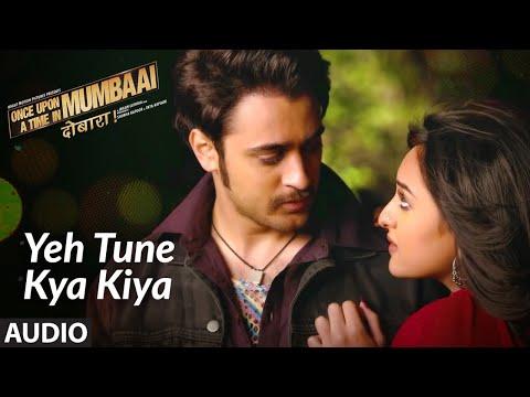 Ye Tune Kya Kiya Full Audio Song   Akshay Kumar   Imran Khan   Sonakshi Sinha   Pritam