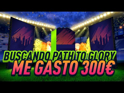 300€ BUSCANDO PATH TO GLORY IN A PACK !!!! PACK OPENING CON 3 CAMINANTES en FIFA 18