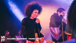 Julianna Townsend - Found a Way (LOFT ARTS LIVE)