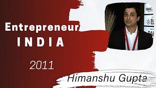 Himanshu Gupta  Entrepreneur India 2011