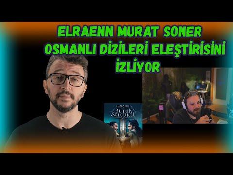 ELRAENN - MURAT SONER OSMANLI DİZİLERİ ELEŞTİRİSİNİ                İZLİYOR !