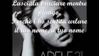 Set fire to the rain - Adele/traduzione in italiano