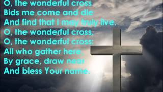 The Wonderful Cross With Lyrics Isaac Watts, Lowell Mason Chris Tomlin, Matt Redman.mp3