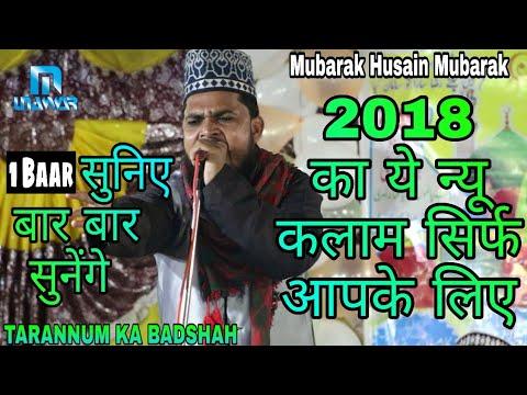 Mubarak Husain Mubarak 2018 Ka Bilkul New Kalam-Aagaye Khairul Bashar--Bilkul New Andaz Me