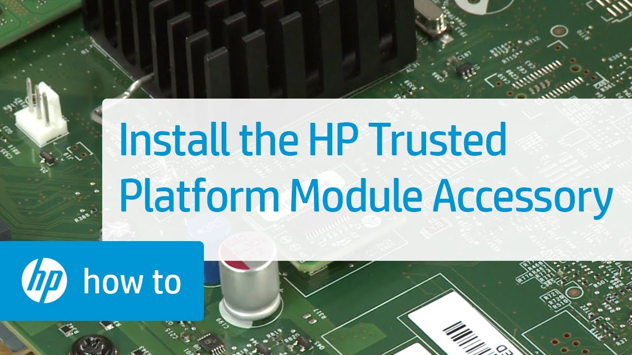 Installing the HP Trusted Platform Module Accessory   HP Printers   HP