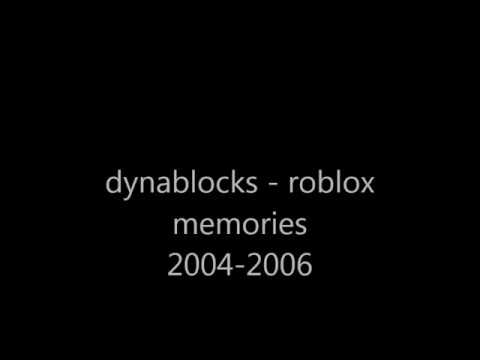 dynablocks - roblox memories 2004-2006 photo video (read description)