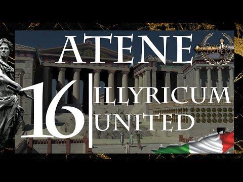 Rome 2 | Campagna Ateniese | Illyricum United ep.16 (Divide et impera 1.2 HD Ita)