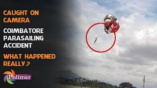 Coimbatore Parasailing Accident : What really happened.? | Detailed report | Polimer News