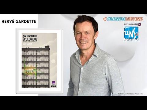 """""""Ma transition écologique - Comment je me suis radicalisé"""" - Hervé Gardette"""