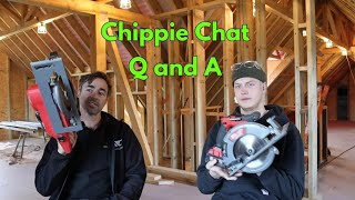Chippie Chat!! Your questions answered, we talk tools, work ethic and a surprise at the end!!