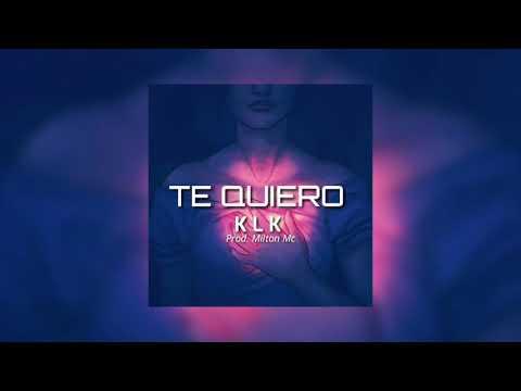 KLK - Te quiero ❤ ( Audio )