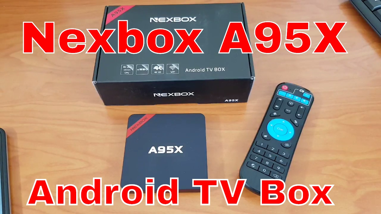 Nexbox A95X 2017 - Android TV Box - Running Android 6 0