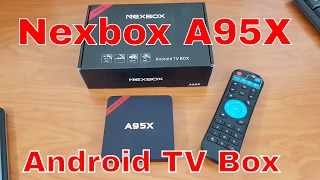 nexbox a95x 2017 android tv box running android 6 0
