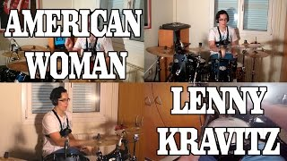 American Woman - Lenny Kravitz - DRUM COVER