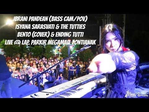 IBRANI PANDEAN - BENTO & ENDING TUTTI (BASS CAM/POV) - ISYANA SARASVATI & THE TUTTIES LIVE COVER