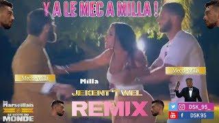 Y A LE MEC A MILLA ! (DSK REMIX)