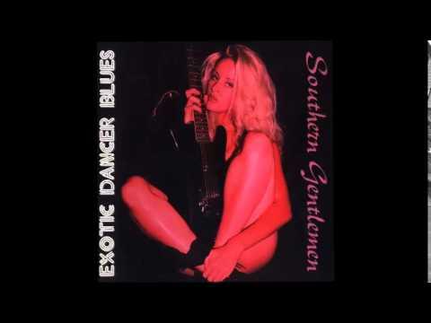 "southern gentlemen ""exotic dancer blues"" exotic dancer blues-2000"