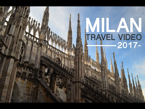 Milan, Italy 2017 - Travel Video
