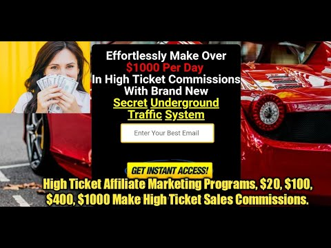 High Ticket Affiliate Marketing Programs, $20, $100, $400, $1000 Make High Ticket Sales Commissions