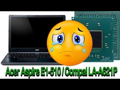 Acer Aspire E1-510 / Compal LA-A621P CPU Com Problema