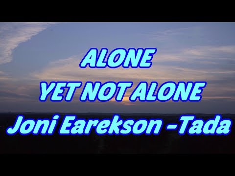 Alone Yet Not Alone - Joni Earekson-Tada - with lyrics
