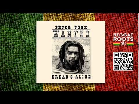 Peter Tosh - Wanted Dread & Alive (Álbum Completo)