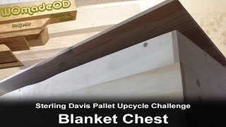 Blanket Chest - Sterling Davis Pallet Upcycle Challenge 2015 Entry