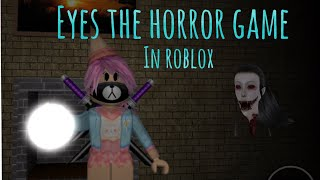 Playing EYES the HORROR GAME in ROBLOX
