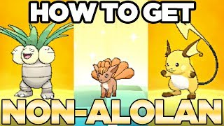 How to Get Non Alolan Regional Variant Pokemon in Ultra Sun and Moon | Austin John Plays