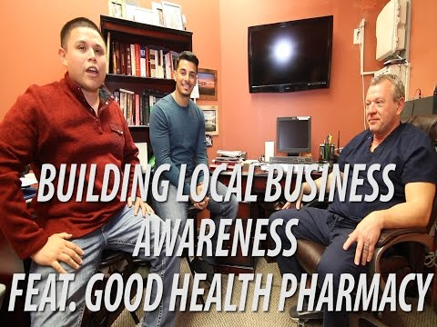 Building Local Business Awareness! With Bill Lynch, Owner of Good Health Pharmacy