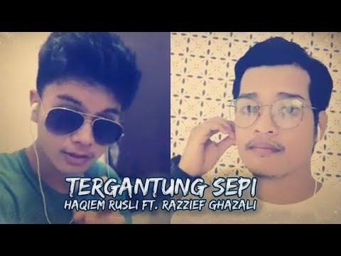 Tergantung Sepi - Haqiem Rusli & Razzief Ghazali