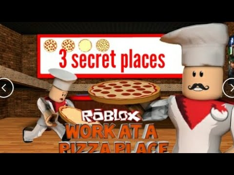 Roblox Top 3 Secrets In Work At A Pizza Place Youtube