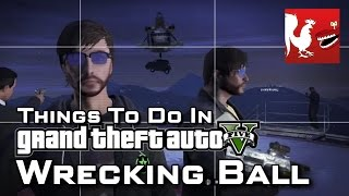 Things to Do In GTA V - Wrecking Ball | Rooster Teeth