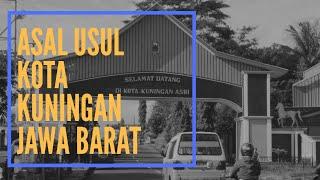 SEJARAH ASAL USUL KOTA KUNINGAN JAWA BARAT | ASAL USUL CHANNEL