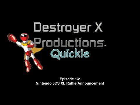 Destroyer X Productions Quickie - 013 (Nintendo 3DS XL Raffle Announcement)