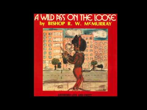 Audio-Bishop R. W. McMurray Full Sermon: 'Wild Ass On The Loose!'