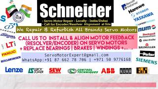 Repair Schneider Elau Servo Motor Repair - India/UAE- Encoder Alignment-Adjust-Programming
