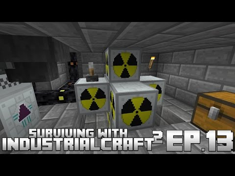 Surviving With IndustrialCraft 2 :: Ep.13 - Upgrading The Nuclear Reactor